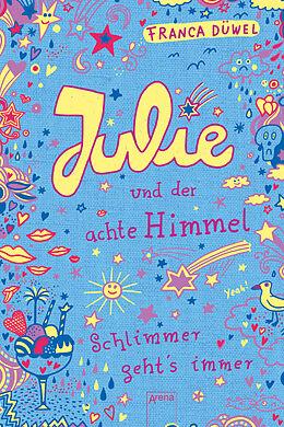 Julie und der achte Himmel. Schlimmer geht's immer 05 [Version allemande]