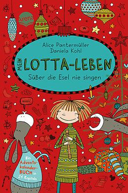 Fester Einband Mein Lotta-Leben. Süßer die Esel nie singen von Alice Pantermüller