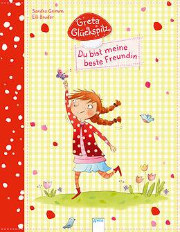 Greta Glückspilz. Du bist meine beste Freundin! [Version allemande]