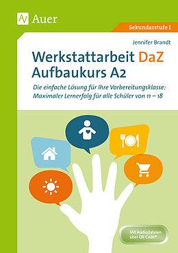 Geheftet Werkstattarbeit DaZ - Aufbaukurs A2 von Jennifer Brandt