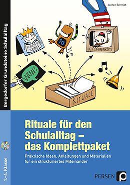 Kartonierter Einband Rituale für den Schulalltag - das Komplettpaket von Jochen Schmidt