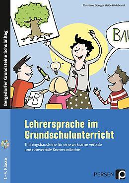 Kartonierter Einband Lehrersprache im Grundschulunterricht von Christiane Eiberger, Heide Hildebrandt