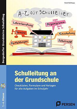 Kartonierter Einband Schulleitung an der Grundschule von Heidi Kohlhaas