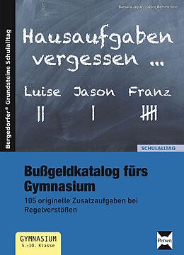 Geheftet Bußgeldkatalog fürs Gymnasium von Barbara Jaglarz, Georg Bemmerlein