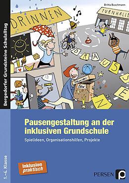 Kartonierter Einband Pausengestaltung an der inklusiven Grundschule von Britta Buschmann