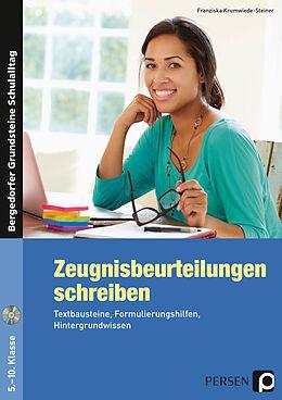 Kartonierter Einband Zeugnisbeurteilungen schreiben - Sekundarstufe von Franziska Krumwiede-Steiner