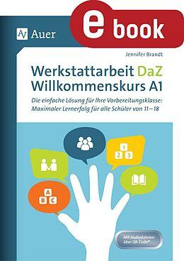 E-Book (pdf) Werkstattarbeit DaZ - Willkommenskurs A1 von Jennifer Brandt