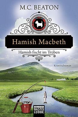 Kartonierter Einband Hamish Macbeth fischt im Trüben von M. C. Beaton