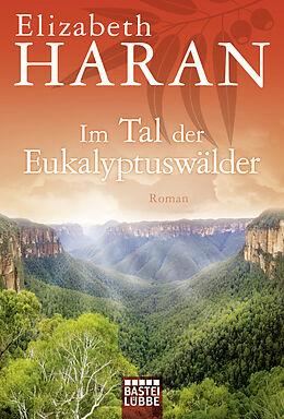 Kartonierter Einband Im Tal der Eukalyptuswälder von Elizabeth Haran