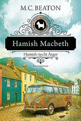 Kartonierter Einband Hamish Macbeth riecht Ärger von M. C. Beaton