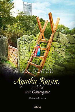 Kartonierter Einband Agatha Raisin und der tote Göttergatte von M. C. Beaton