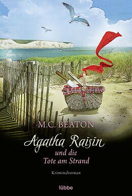 Kartonierter Einband Agatha Raisin und die Tote am Strand von M. C. Beaton