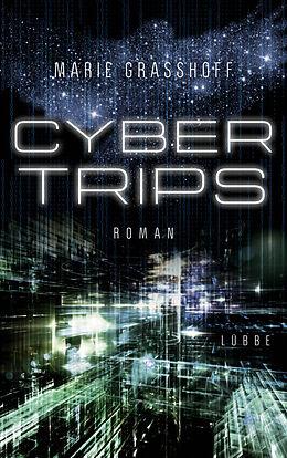 Kartonierter Einband Cyber Trips von Marie Graßhoff
