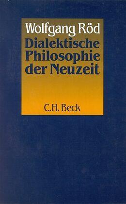 Kartonierter Einband Dialektische Philosophie der Neuzeit von Wolfgang Röd