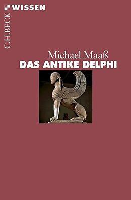 Kartonierter Einband Das antike Delphi von Michael Maaß