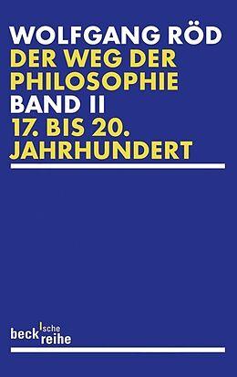 Kartonierter Einband Der Weg der Philosophie Bd. 2: 17. bis 20. Jahrhundert von Wolfgang Röd