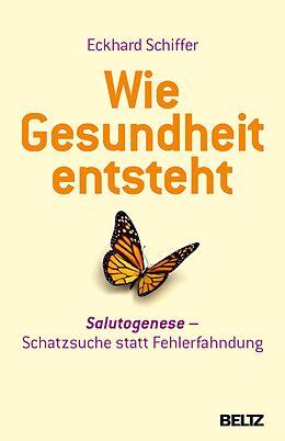 E-Book (epub) Wie Gesundheit entsteht von Eckhard Schiffer