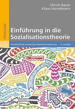 E-Book (epub) Einführung in die Sozialisationstheorie von Ullrich Bauer, Klaus Hurrelmann