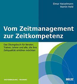 E-Book (pdf) Vom Zeitmanagement zur Zeitkompetenz von Elmar Hatzelmann, Martin Held