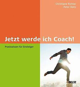 E-Book (pdf) Jetzt werde ich Coach! von Christiane Richter, Peter Reitz