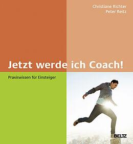 Fester Einband Jetzt werde ich Coach! von Christiane Richter, Peter Reitz