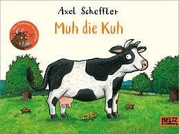 Pappband, unzerreissbar Muh die Kuh von Axel Scheffler