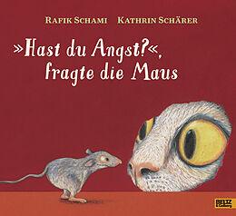 Fester Einband »Hast du Angst?«, fragte die Maus von Rafik Schami, Kathrin Schärer
