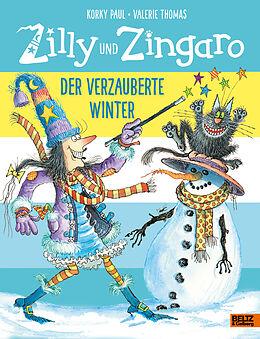 Fester Einband Zilly und Zingaro. Der verzauberte Winter von Korky Paul, Valerie Thomas