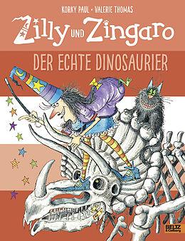 Fester Einband Zilly und Zingaro. Der echte Dinosaurier von Korky Paul, Valerie Thomas