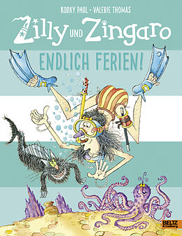 Fester Einband Zilly und Zingaro. Endlich Ferien! von Korky Paul, Valerie Thomas