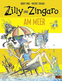 Fester Einband Zilly und Zingaro. Am Meer von Korky Paul, Valerie Thomas