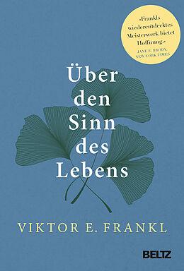 Fester Einband Über den Sinn des Lebens von Viktor E. Frankl