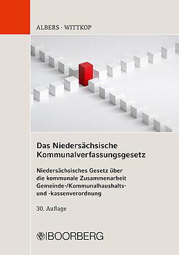 Kartonierter Einband Das Niedersächsische Kommunalverfassungsgesetz von Heinrich Albers, Stefan Wittkop