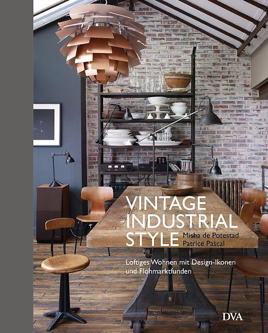 vintage industrial style misha de potestad buch kaufen. Black Bedroom Furniture Sets. Home Design Ideas