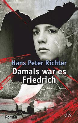 Kartonierter Einband Damals war es Friedrich von Hans Peter Richter