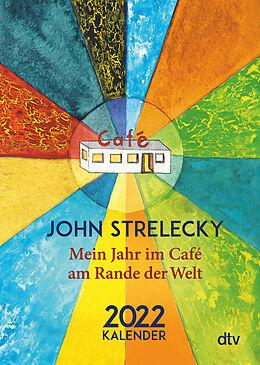 Kalender Mein Jahr im Café am Rande der Welt 2022 von John Strelecky