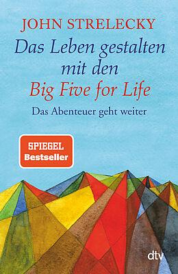 Kartonierter Einband Das Leben gestalten mit den Big Five for Life von John Strelecky