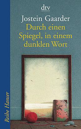 Kartonierter Einband Durch einen Spiegel, in einem dunklen Wort von Jostein Gaarder