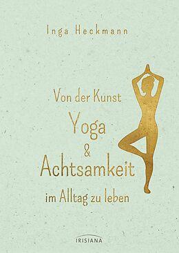 Von der Kunst, Yoga & Achtsamkeit im Alltag zu leben [Version allemande]