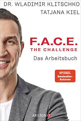 Kartonierter Einband F.A.C.E. the Challenge von Wladimir Klitschko, Tatjana Kiel