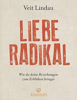 Fester Einband Liebe radikal von Veit Lindau