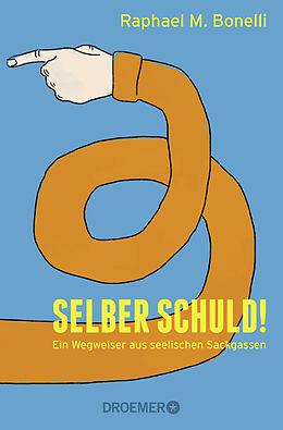 Kartonierter Einband Selber schuld! von Raphael M. Bonelli