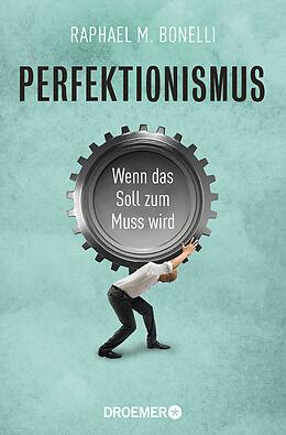 Kartonierter Einband Perfektionismus von Raphael M. Bonelli