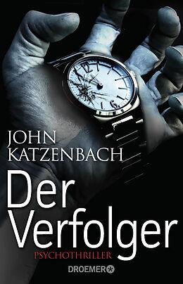 Kartonierter Einband Der Verfolger von John Katzenbach