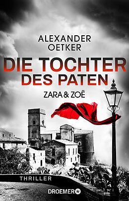 Kartonierter Einband Zara und Zoë - Die Tochter des Paten von Alexander Oetker
