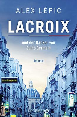Kartonierter Einband Lacroix und der Bäcker von Saint-Germain von Alex Lépic