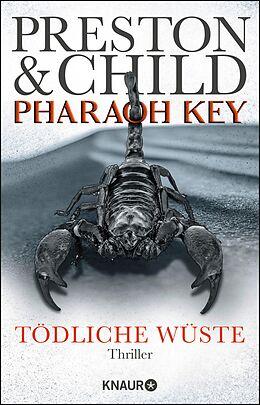 E-Book (epub) Pharaoh Key - Tödliche Wüste von Douglas Preston, Lincoln Child