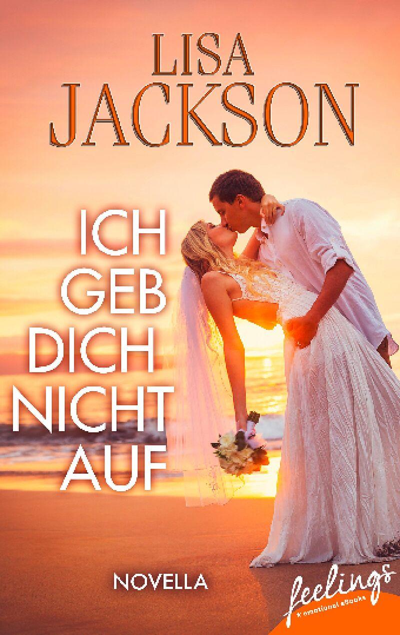 Ich geb´ Dich nicht auf - Lisa Jackson - Deutsche E-Books