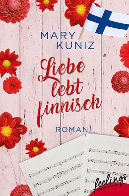 E-Book (epub) Liebe lebt finnisch von Mary Kuniz