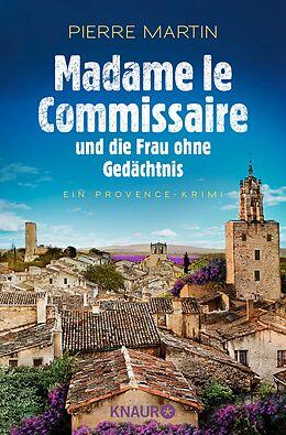 E-Book (epub) Madame le Commissaire und die Frau ohne Gedächtnis von Pierre Martin